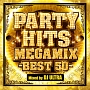 PARTY HITS MEGAMIX -BEST 50- Mixed by DJ ULTRA