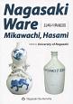 Nagasaki ware Mikawachi,Hasami