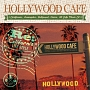 HOLLYWOOD CAFE -Re.CARIFORNIA LIFE STYLE-