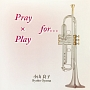 Pray × Play for…