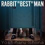 "RABBIT ""BEST"" MAN"