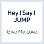 Give Me Love(通常盤)