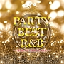 PARTY BEST R&B ~Mellow Celebrity Style~