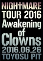 TOUR 2016 Awakening of Clowns 2016.06.26 TOYOSU PIT
