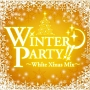 ウインター・パーティー!! ~ホワイト・クリスマス・ミックス~