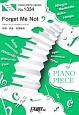 Forget Me Not by 中島美嘉 ピアノソロ・ピアノ&ヴォーカル