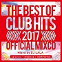2017 BEST OF CLUB HITS OFFICIAL MIXCD