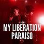 MY LIBERATION/PARAISO(ナノver.)