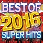 BEST OF 2016 MIX -SUPER HITS-