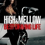 HIGH&MELLOW -BEST DRIVING LIFE-