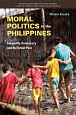 Moral Politics in the Philippines KYOTO CSEAS SERIES ON ASIAN STUDIES Inequality,Democracy and