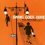 SWING GOES DIXIE + 6 BONUS TRACKS