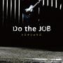 Do the JOB