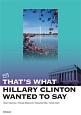ヒラリー・クリントンはそこが言いたかった
