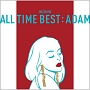 ALL TIME BEST : ADAM