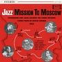 ジャズ・ミッション・トゥ・モスコー