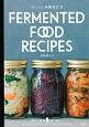 おいしい発酵食生活 FERMENTED FOOD RECIPES 意外と簡単 体に優しい