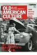 """オールドアメリカンカルチャー 知っておきたい""""旧きよきアメリカ""""のキーワード集。"""