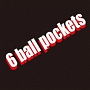 6 ball pockets