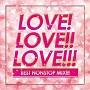 LOVE!LOVE!!LOVE!!! BEST NONSTOP MIX!!!