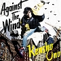 Against The Wind(アーティスト盤)(DVD付)