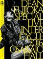 DEAN FUJIOKA Special Live 「InterCycle 2016」 at Osaka-Jo Hall