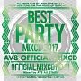 BEST PARTY MIXCD 2017 -AV8 OFFICIAL MIXCD-