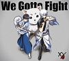 We Gotta Fight(DVD付)