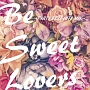 Be Sweet Lovers PARTY BEST HITS MIX