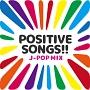 POSITIVE SONGS!! -J-POP MIX-