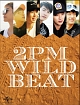 2PM WILD BEAT~240時間完全密着!オーストラリア疾風怒濤のバイト旅行~<完全初回生産限定>