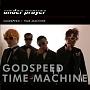 GODSPEED/TIME MACHINE