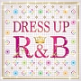 DRESS UP R&B