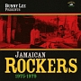BUNNY LEE PRESENTS 'JAMAICAN ROCKERS 1975-1979'