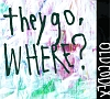 they go, Where?(DVD付)