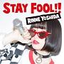 STAY FOOL!!(DVD付)