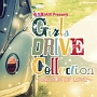 走り屋MIX Presents Girls DRIVE Collection~SEASON OF LOVE