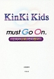 KinKi Kids must Go On