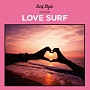 SURF STYLE -LOVE SURF-