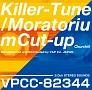 Killer-Tune/モラトリアム・カットアップ