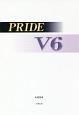 PRIDE V6