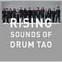 RISING 〜SOUNDS OF DRUM TAO〜
