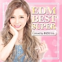 EDM BEST SUPER mixed by あさにゃん