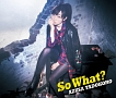 So What?(BD付)