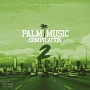 PALM MUSIC COMPILATION 2
