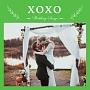 Wedding Songs~XOXO~