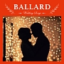 Wedding Songs~BALLARD~