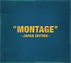 """MONTAGE"" ~JAPAN EDITION~(A)(DVD付)"
