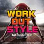 WORK OUT STYLE-60 minutes Hits-