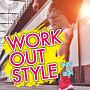 WORK OUT STYLE -FAST&RUN-